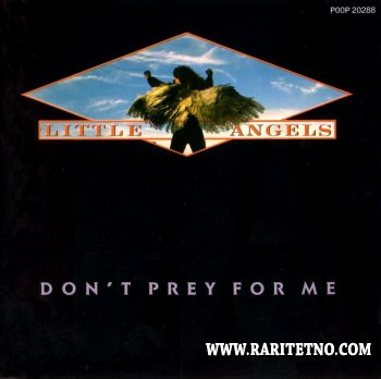 Little Angels - Don't Prey for Me 1989