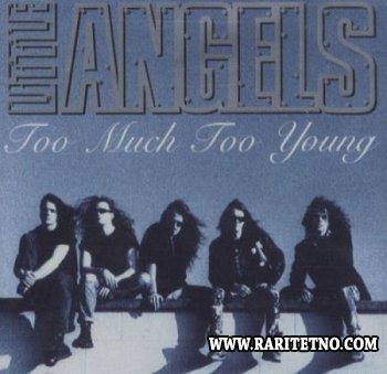 Little Angels - Too Much Too Young (Single) 1992