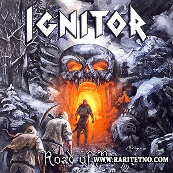 Ignitor - Road Of Bones 2007