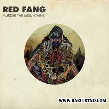 Red Fang - Murder The Mountains 2011