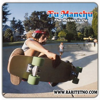 Fu Manchu - The Action Is Go 1997