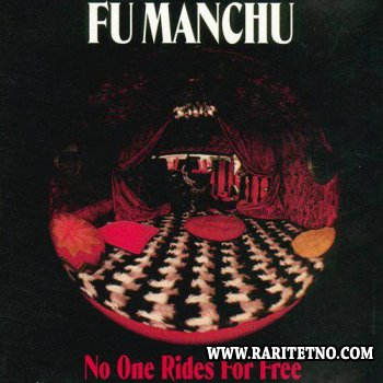 Fu Manchu - No One Rides For Free 1993