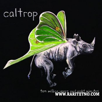 Caltrop - Ten Million Years And Eight Minutes 2012