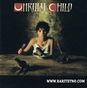 Unruly Child - Unruly Child 1992