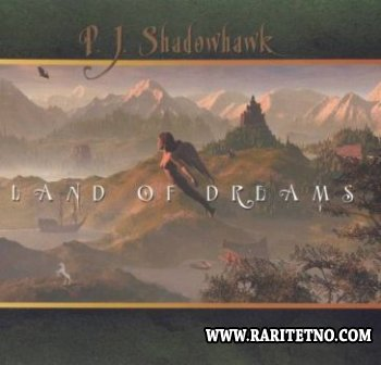 PJ SHADOWHAWK - Land of Dreams 2010
