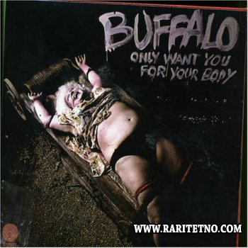 Buffalo - Only Want You For Your Body 1974