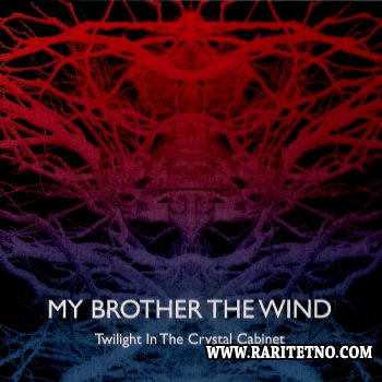 My Brother The Wind - Twilight In The Crystal Cabinet 2010