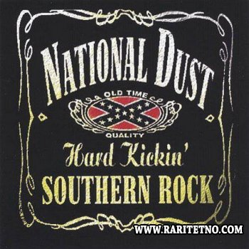 National Dust - Hard Kickin' Southern Rock 2005