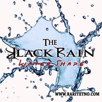 The Black Rain - Water Shape 2014