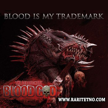 Blood God - Blood Is My Trademark 2014