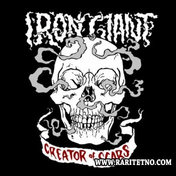Iron Giant - Creator Of Scars 2008