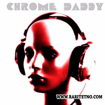 Chrome Daddy - Chrome Daddy 2014