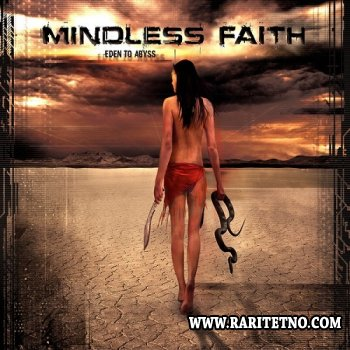 Mindless Faith - Eden To Abyss 2015