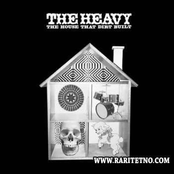 The Heavy - The House That Dirt Built  2009