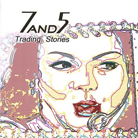 7 And 5 - Trading Stories 2007
