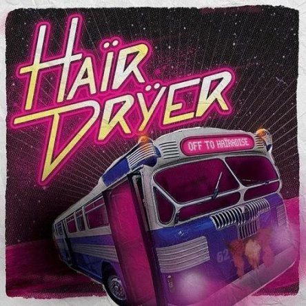 Hairdryer - Off to Hairadise 2014