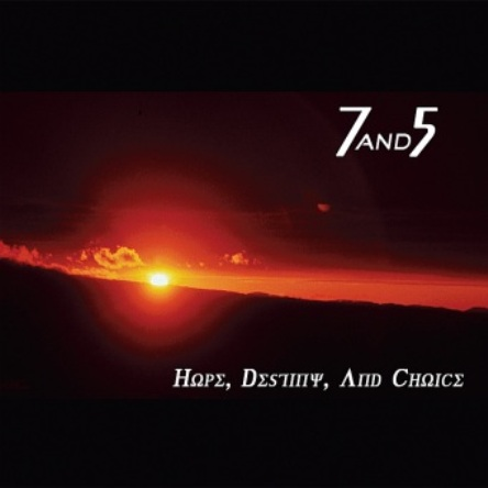 7 And 5 - Hope, Destiny And Choice 2010