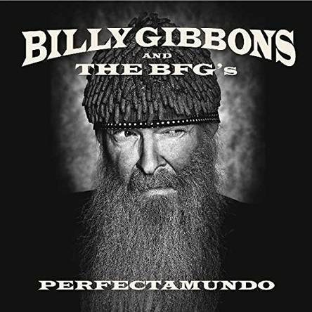 Billy Gibbons and The BFG's - Perfectamundo 2015 (lossless)