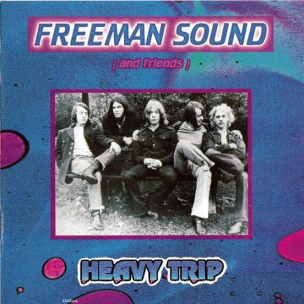 Freeman Sounds And Friends - Heavy Trip 1970