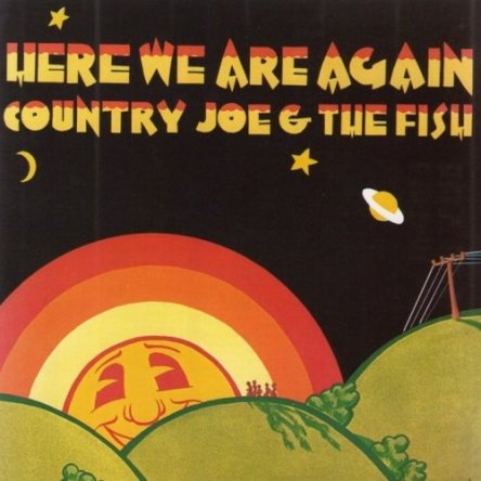 Country Joe And The Fish - Here We Are Again 1969