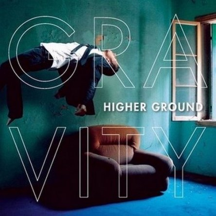 Higher Ground - Gravity 2013