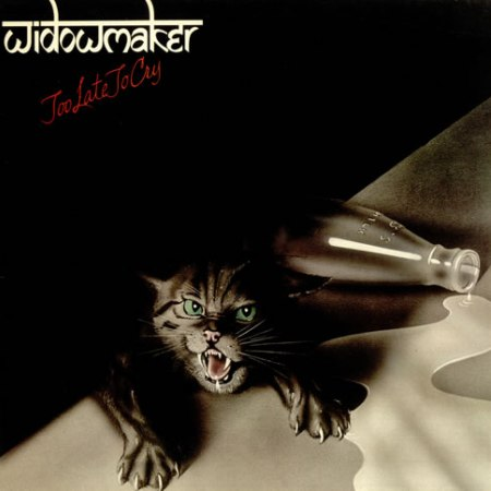 Widowmaker - Too Late To Cry 1977
