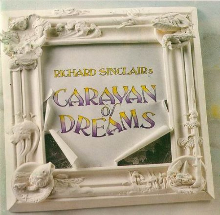 Richard Sinclair's Caravan Of Dreams - Richard Sinclair's Caravan Of Dreams 1991