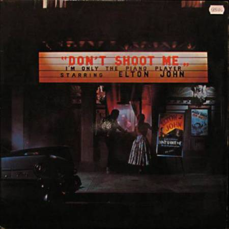 Elton John - Don't Shoot Me I'm Only The Piano Player 1973