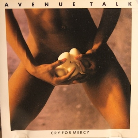 Avenue Talk - Cry For Mercy 1988