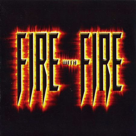 Fire With Fire - Fire With Fire 1991