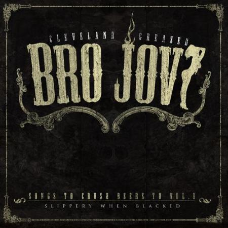 Bro Jovi - Songs to Crush Beers to Vol.I:Slippery When Blacked 2010