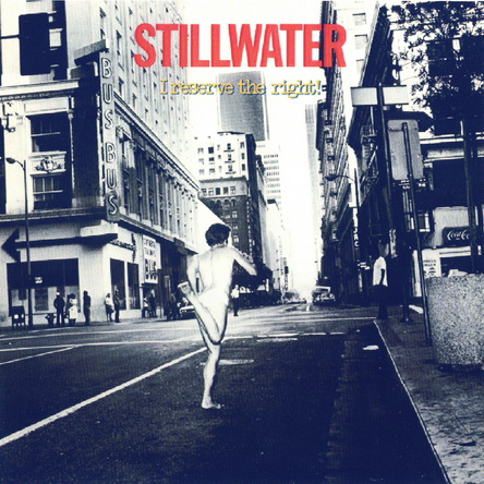 Stillwater -  I Reserve The Right! 1978