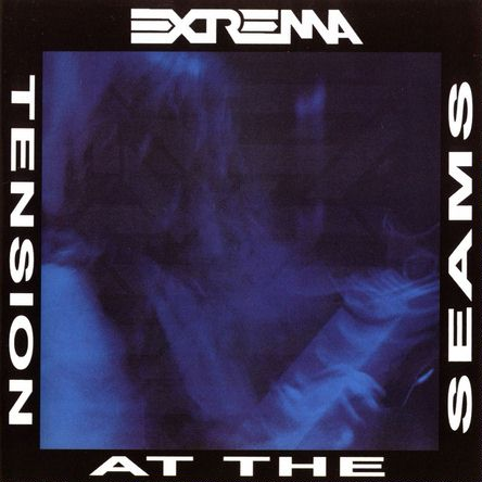 Extrema - Tension At The Seams 1993