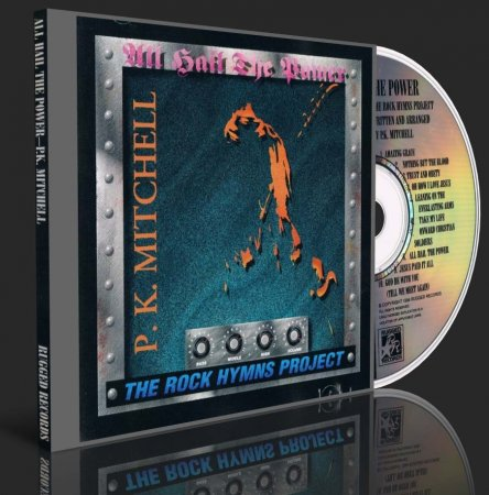 P.K. MITCHELL - ALL HAIL THE POWER (The Rock Hymns Project) 1994 (Lossless + MP3)