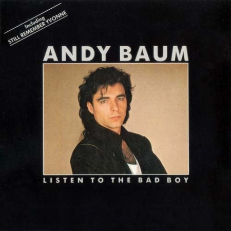 Andy Baum & The Trix - Listen To The Bad Boy 1987