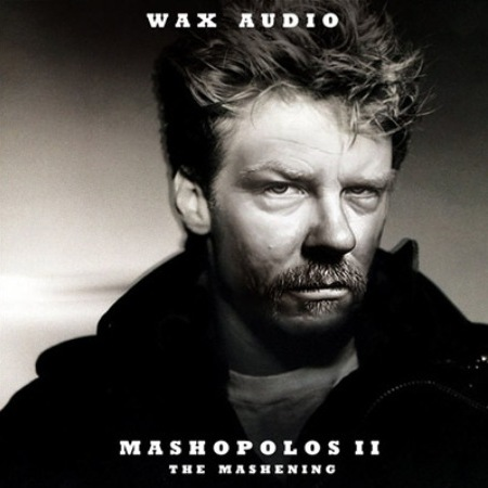Wax Audio - Mashopolos II-The Mashening 2009