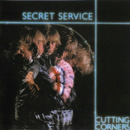 Secret Service - Cutting Corners (Remastered) 1982 (2011)
