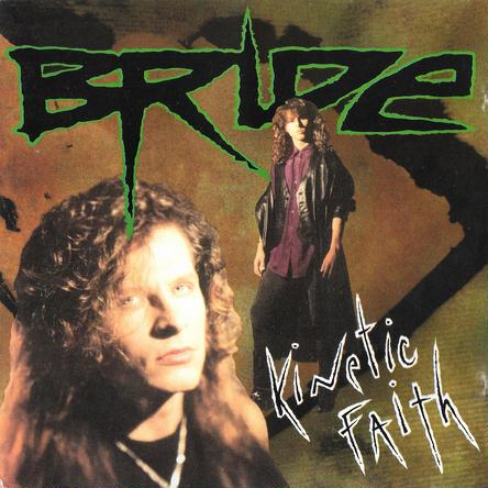 Bride - Kinetic Faith 1991 (Lossless + MP3)
