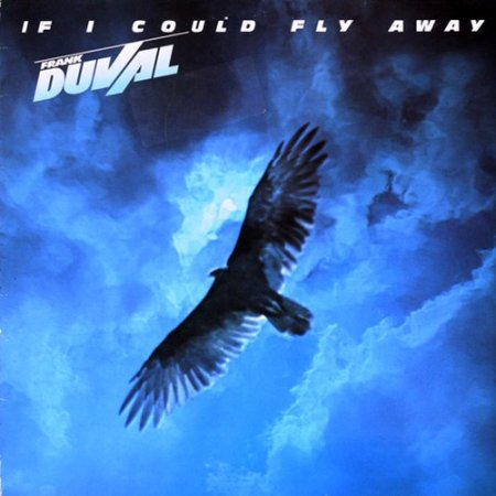 Frank Duval - If I Could Fly Away 1983