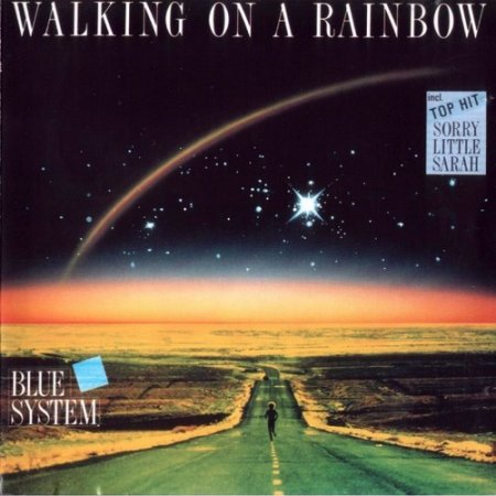 Blue System - Walking On A Rainbow 1987
