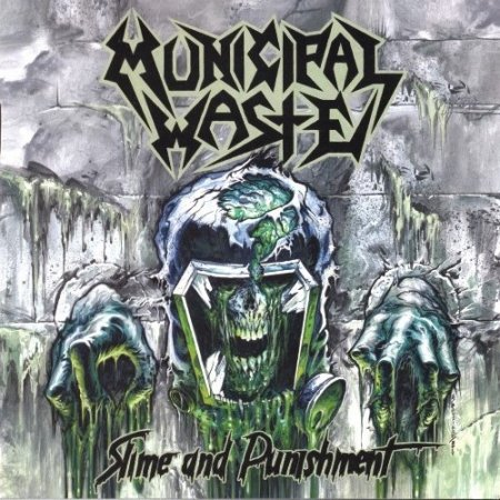 Municipal Waste - Slime And Punishment 2017 (Lossless)