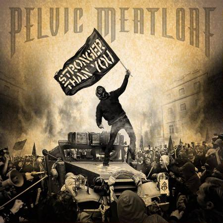 Pelvic Meatloaf - Stronger Than You 2013