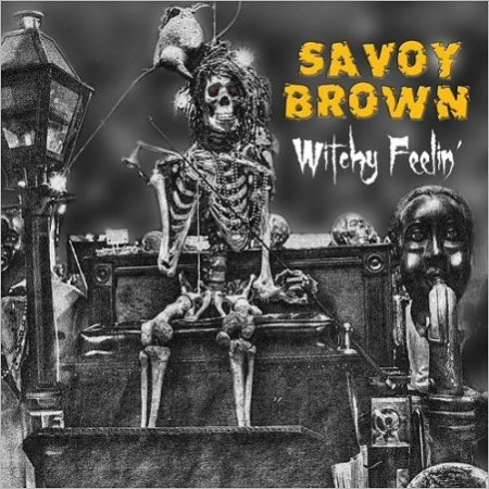 Savoy Brown - Witchy Feelin' 2017