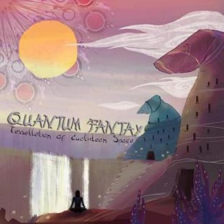 Quantum Fantay - Tessellation of Euclidean Space 2017