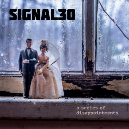 Signal 30 - A Series of Disappointments 2017