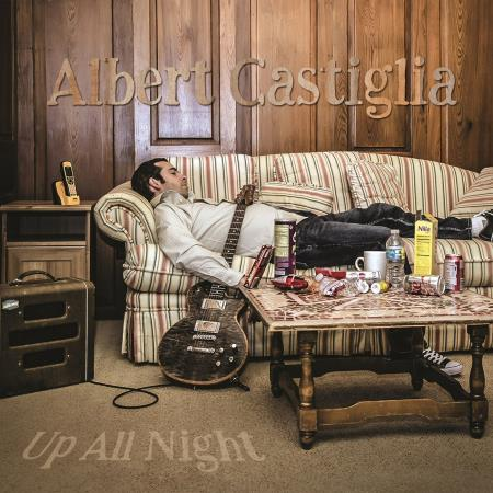 Albert Castiglia - Up All Night  2017