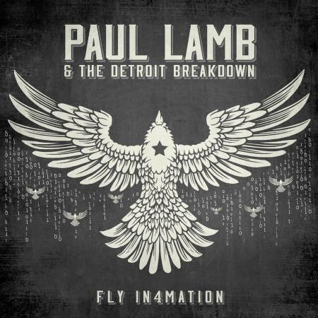 Paul Lamb & The Detroit Breakdown - Fly In4mation  2017