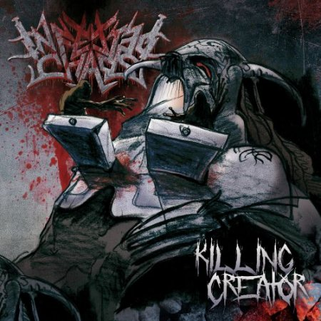 Infected Chaos - Killing Creator 2017