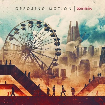 Opposing Motion -  Inertia 2017