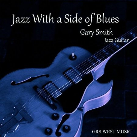 Gary Smith - Jazz With A Side Of Blues (2016)
